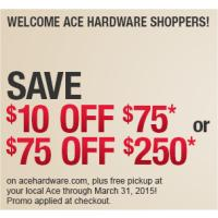Get $10 or $75 off your next order at AceHardware.com