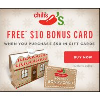 Purchase a Chili's Gift Card of $50 or greater and receive a free $10 bonus card