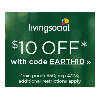 Shop LivingSocial and Get $10 Off $50+ with code EARTH10