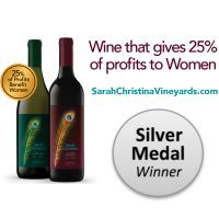 Save 20% on Sarah Christina Wine - 25% of profits from our wine sales benefit women in need